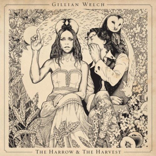 Gillian Welch - Harrow and the Harvest