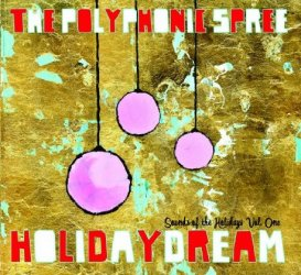 Polyphonic Spree - HolidayDream