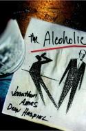 Jonathan Ames - Alcoholic