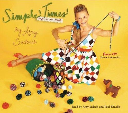 Amy Sedaris - Simple Times: Crafts for Poor People
