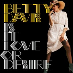 Betty Davis - Is It Love or Desire?