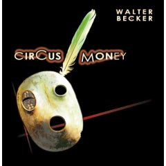 Walter Becker - Circus Money