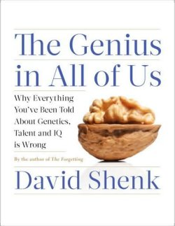 The Genius in All of Us - David Shenk