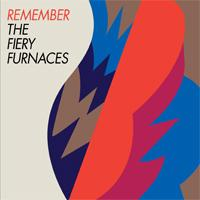 Remember - The Fiery Furnaces