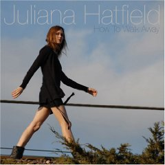 Juliana Hatfield - How To Walk Away