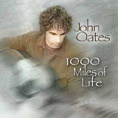 John Oates - 1000 Miles of Life