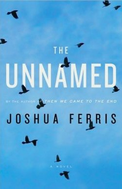 Joshua Ferris - The Unnamed