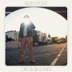 Kelley Stoltz - Circular Sounds