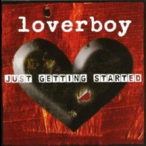 Loverboy - Just Getting Started