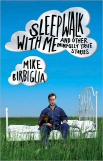 Mike Birbiglia - Sleepwalk with Me