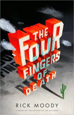 Rick Moody - The Four Fingers of Death