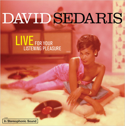 David Sedaris - Live For Your Listening Pleasure