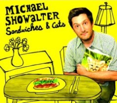 Michael Showalter - Sandwiches and Cats