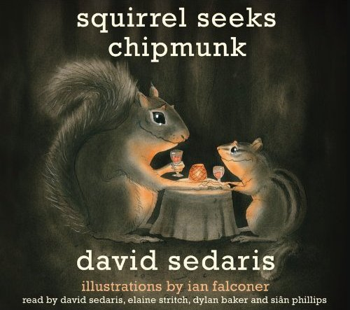 David Sedaris - Squirrel Seeks Chipmunk