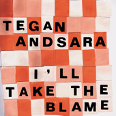 Tegan & Sara - I'll Take The Blame EP