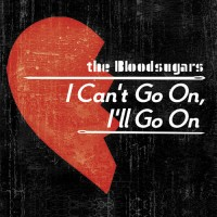 The Bloodsugars - I Can't Go On, I'll Go On