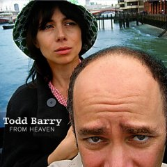 Todd Barry - From Heaven