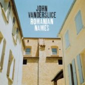 John Vanderslice - Romanian Names