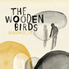 The Wooden Birds - Magnolia