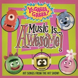 Yo Gabba Gabba! - Music Is Awesome