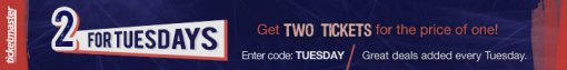 Ticketmaster 2 for Tuesdays