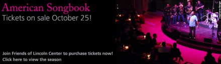 Friends of Lincoln Center | American Songbook Series