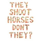 They Shoot Horses Don't They - Pick Up Sticks