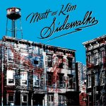 Matt and Kim - Sidewalks