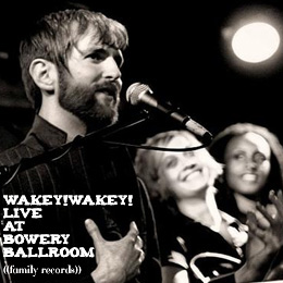 Wakey!Wakey! Live at the Bowery Ballroom